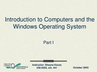 Introduction to Computers and the Windows Operating System
