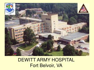 DEWITT ARMY HOSPITAL Fort Belvoir, VA
