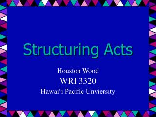 Structuring Acts