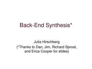 Back-End Synthesis*