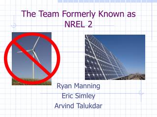 The Team Formerly Known as NREL 2