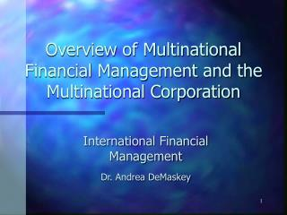 Overview of Multinational Financial Management and the Multinational Corporation