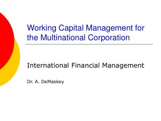 Working Capital Management for the Multinational Corporation