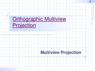 Orthographic Multiview Projection