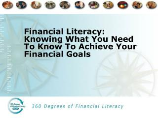 Financial Literacy: Knowing What You Need To Know To Achieve Your Financial Goals