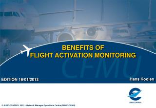 BENEFITS OF  FLIGHT ACTIVATION MONITORING