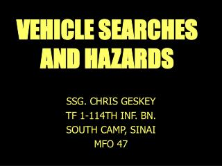 VEHICLE SEARCHES AND HAZARDS