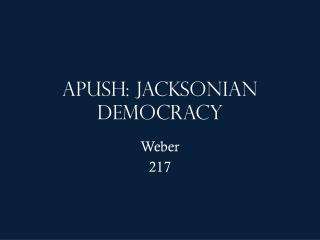 APUSH: Jacksonian Democracy