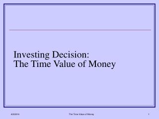 Investing Decision: The Time Value of Money