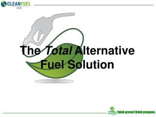 The  Total  Alternative Fuel Solution