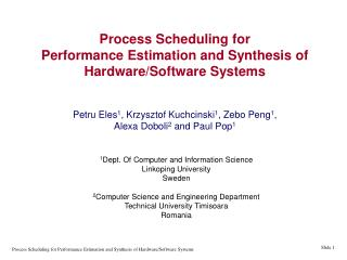 Process Scheduling for  Performance Estimation and Synthesis of Hardware/Software Systems