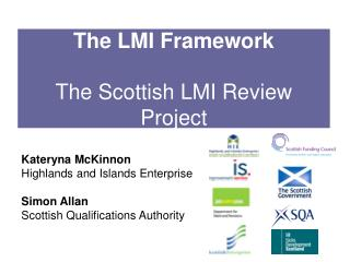 The LMI Framework The Scottish LMI Review Project