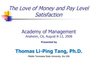 The Love of Money and Pay Level Satisfaction