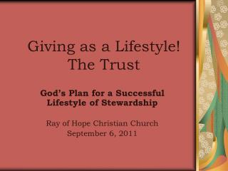 Giving as a Lifestyle! The Trust