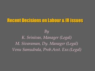 Recent Decisions on Labour  IR issues