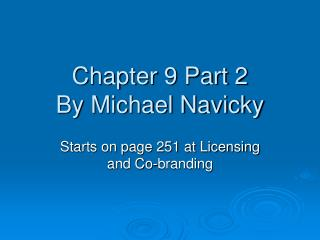 Chapter 9 Part 2 By Michael Navicky