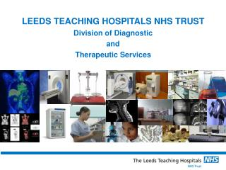 LEEDS TEACHING HOSPITALS NHS TRUST Division of Diagnostic  and  Therapeutic Services