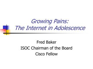 Growing Pains: The Internet in Adolescence