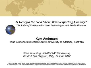 Kym Anderson Wine Economics Research Centre, University of Adelaide, Australia