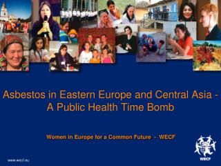 Asbestos in Eastern Europe and Central Asia - A Public Health Time Bomb