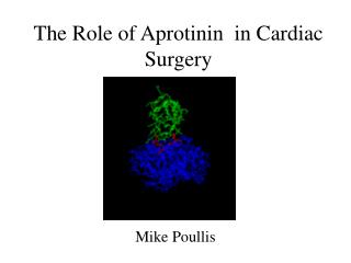 The Role of Aprotinin  in Cardiac Surgery