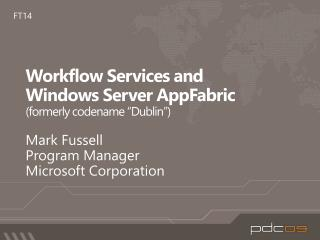 "Workflow Services and Windows Server  AppFabric (formerly codename ""Dublin"")"