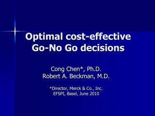 Optimal cost-effective Go-No Go decisions