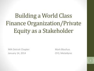 Building a World Class Finance Organization/Private Equity as a Stakeholder