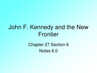 John F. Kennedy and the New Frontier