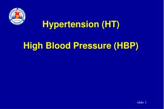 Hypertension (HT)  High Blood Pressure (HBP)