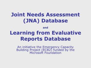 Joint Needs Assessment (JNA) Database  and Learning from Evaluative Reports Database