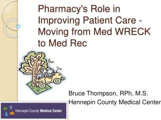 Pharmacy's Role in Improving Patient  Care - Moving from Med WRECK to Med Rec
