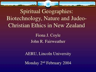 Spiritual Geographies:  Biotechnology, Nature and Judeo-Christian Ethics in New Zealand