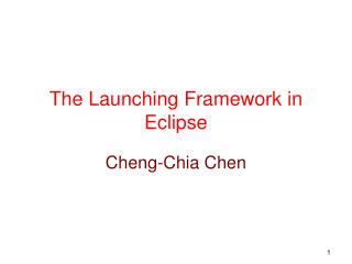 The Launching Framework in Eclipse