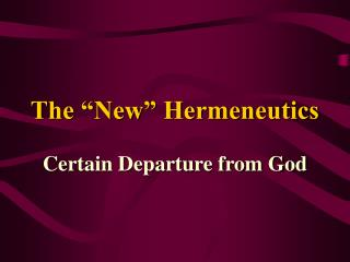 "The ""New"" Hermeneutics"