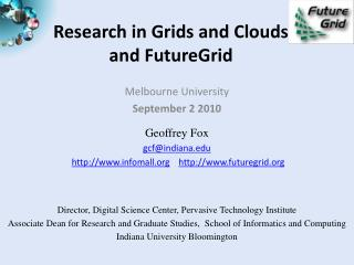 Research in Grids and  Clouds  and FutureGrid