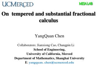 On  tempered and substantial fractional calculus