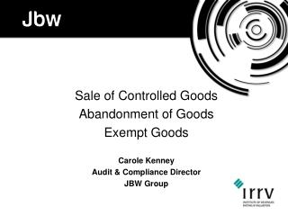 Sale of Controlled Goods Abandonment of Goods Exempt Goods Carole Kenney