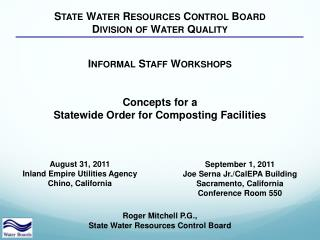 I NFORMAL  S TAFF  W ORKSHOPS Concepts for a  Statewide Order for Composting Facilities