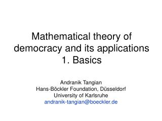 Mathematical theory of democracy and its applications 1. Basics
