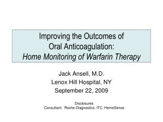 Improving the Outcomes of  Oral Anticoagulation: Home Monitoring of Warfarin Therapy