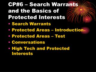 CP#6 – Search Warrants and the Basics of Protected Interests