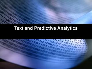 Text and Predictive Analytics