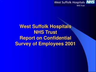 West Suffolk Hospitals NHS Trust Report on Confidential Survey of Employees 2001