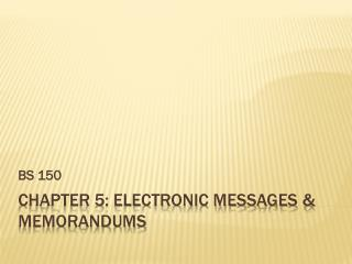 Chapter 5: Electronic messages & memorandums