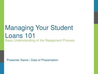 Managing Your Student Loans 101