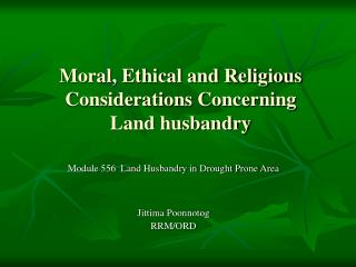 Moral, Ethical and Religious Considerations Concerning Land husbandry