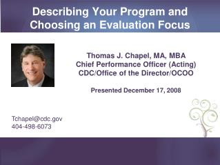 Describing Your Program and  Choosing an Evaluation Focus