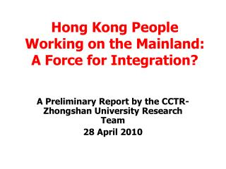 Hong Kong People Working on the Mainland: A Force for Integration?