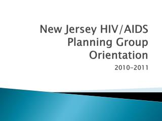 New Jersey HIV/AIDS Planning Group Orientation